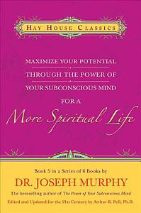 Maximize Your Potential Through the Power of Your Subconscious Mind for a More Spiritual Life PDF