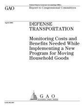 Defense transportation monitoring costs and benefits while implementing a new program for moving household goods : report to Congressional committees