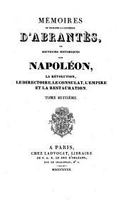 Mémoires ... , ou Souvenirs historiques sur Napoléon, la Révolution, le Directoire le Consulat, l'Empire et la Restauration: Volume8
