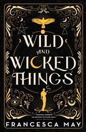 Wild and Wicked Things