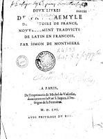 Deux livres de Paul Aemyle de l histoire de France  nouvellement traduicts de latin en fran  ois  par Simon de Monthiers  Carmen G  Putherbaei  PDF