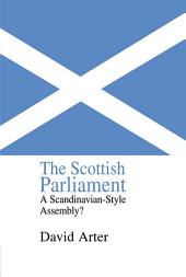 The Scottish Parliament: A Scandinavian-Style Assembly?