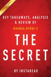 The Secret: Rhonda Byrne | Key Takeaways, Analysis & Review