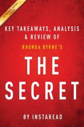 The Secret: Rhonda Byrne | Key Takeaways, Analysis & Review