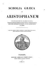 Scholia Graeca in Aristophanem: cum prolegomenis grammaticorum
