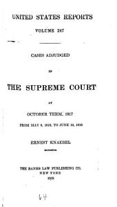United States Reports: Cases Adjudged in the Supreme Court at ... and Rules Announced at ..., Volume 247
