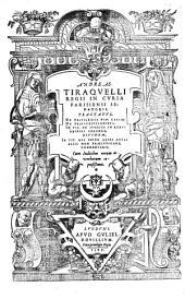 Andreae Tiraquelli ... Tractatus varii. Quarum elenchum pagina sequens indicabit: Andreae Tiraquelli ... Tractatus, De priuilegiis piae causae. De praescriptionibus. In tit. de iudicio in rebus exiguis ferendo. Eiusdem, In tit. res inter alios actas aliis non praeiudicare, commentarii. Cum indicibus rerum ac verborum copiosissimis, Volume 2