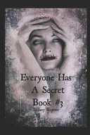 Everyone Has A Secret   Book  3 The Final Ending
