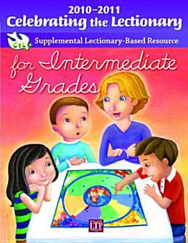 Celebrating the Lectionary for Intermediate Grades 2010 2011 PDF