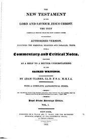 The Holy Bible: containing the Old and New Testaments, the text printed from the most correct copies of the present authorized translation, including the marginal readings and parallel texts, with a commentary and critical notes designed as a help to a better understanding of the sacred writings, Volume 5