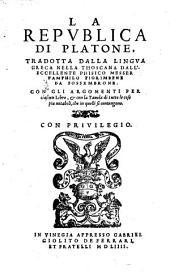 La republica, tradotta dalla lingua Greca nella Thoscana da Pamphilo Fiorimbene etc