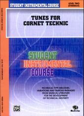 Student Instrumental Course: Tunes for Cornet Technic, Level II