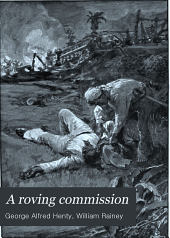 A Roving Commission: Or, Through the Black Insurrection of Hayti