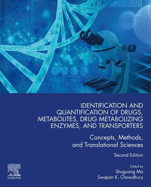 Identification and Quantification of Drugs  Metabolites  Drug Metabolizing Enzymes  and Transporters PDF