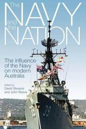 Navy and the Nation: The Influence of the Navy on Modern Australia