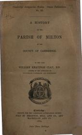 A History of the Parish of Milton in the County of Cambridge: Issues 11-12; Issue 14; Issues 16-17