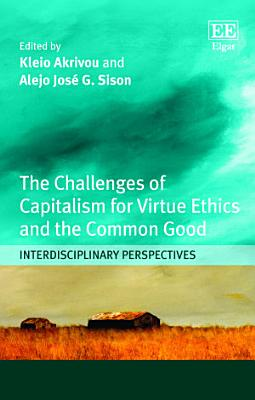 The Challenges of Capitalism for Virtue Ethics and the Common Good