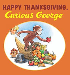 Happy Thanksgiving  Curious George Book