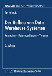 Der Aufbau von Data Warehouse-Systemen: Konzeption — Datenmodellierung — Vorgehen, Ausgabe 2