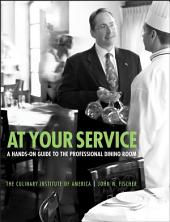 At Your Service: A Hands-On Guide to the Professional Dining Room, 2nd Edition: Second Edition