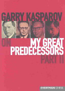 Garry Kasparov on My Great Predecessors  Euwe  Botvinnik  Smyslov  Tal PDF
