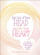 Get Out Of Your Head And Into Your Heart Book PDF