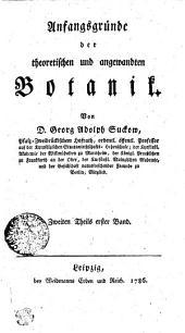 Anfangsgründe der theoretischen und angewandten Botanik: Bände 1-2