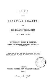Life in the Sandwich Islands : or: The heart of the Pacific, as it was and is