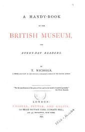 A Handy-book of the British Museum: For Every-day Readers