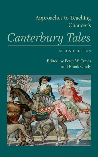 Approaches to Teaching Chaucer s Canterbury Tales PDF