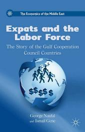 Expats and the Labor Force: The Story of the Gulf Cooperation Council Countries