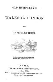 Old Humphrey's Walks in London: And Its Neighbourhood