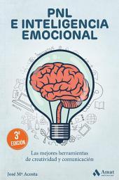 PNL e Inteligencia Emocional: Habilidades personales para crecer y comunicar mejor
