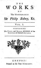 The works of the Honourable Sir Philip Sidney, kt., in prose and verse: Volume 1