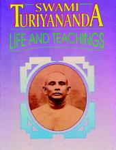 Swami Turiyananda: His Life and Teachings