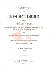 Narrative of the Second Arctic Expedition Made by Charles F. Hall: His Voyage to Repulse Bay, Sledge Journeys to the Straits of Fury and Hecla and to King William's Land, and Residence Among the Eskimos, During the Years 1864-'69