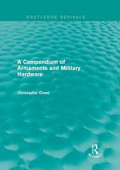 A Compendium of Armaments and Military Hardware (Routledge Revivals)
