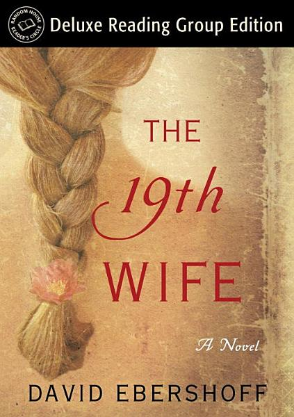 Download The 19th Wife  Random House Reader s Circle Deluxe Reading Group Edition  Book