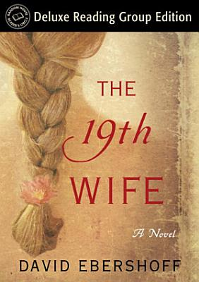 The 19th Wife  Random House Reader s Circle Deluxe Reading Group Edition