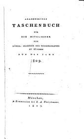 Akademisches Taschenbuch für die Mitglieder der Königlichen Akademie der Wissenschaften zu München: Auf d. Jahr..