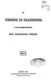El Vizconde de Bragelonne o Los Mosqueteros: (1849. 382 p.)