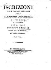 Iscrizioni che si trovano negli atti dell'Accademia Colombaria di Firenze: Volume 1