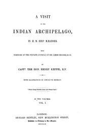 A Visit to the Indian Archipelago, in H.M. Ship Mæander: With Portions of the Private Journal of Sir James Brooke, K.C.B.