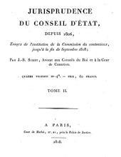 Jurisprudence du Conseil d'état, depuis 1806, époque de l'institution de la Commission du contentieux, jusqu'à la fin de septembre 1818: Volume2