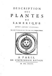 Description des plantes de l'Amerique. -Paris, Impr. Royale 1693
