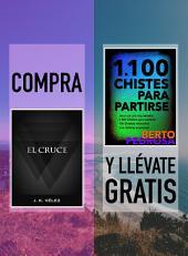 Compra EL CRUCE y llévate gratis 1100 CHISTES PARA PARTIRSE