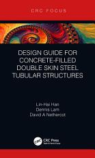 Design Guide for Concrete-filled Double Skin Steel Tubular Structures