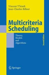 Multicriteria Scheduling: Theory, Models and Algorithms, Edition 2