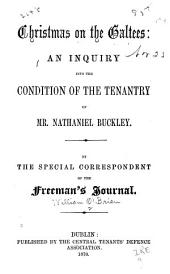 Christmas in the Galtees: An Inquiry Into the Condition of the Tenantry of Mr. Nathaniel Buckley