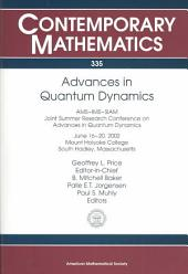 Advances in Quantum Dynamics: AMS-IMS-SIAM Joint Summer Research Conference on Advances in Quantum Dynamics, June 16-20, 2002, Mount Holyoke College, South Hadley, Massachusetts